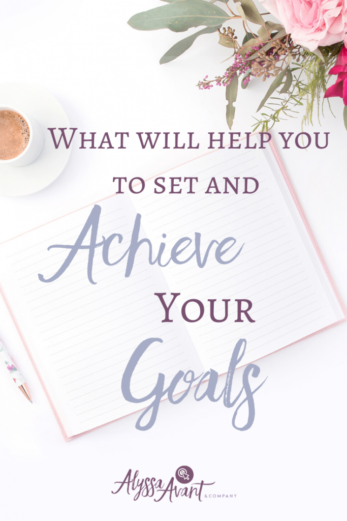 What Will Help you to Set and Achieve Your Goals