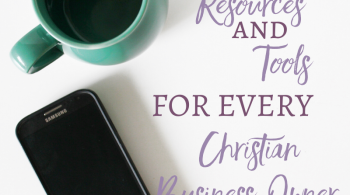 Tools and Resources for Every Christian Business Owner