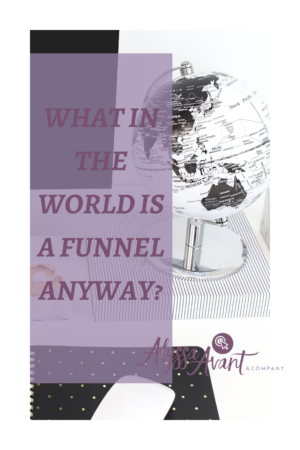 What in The World is a Funnel Anyway?