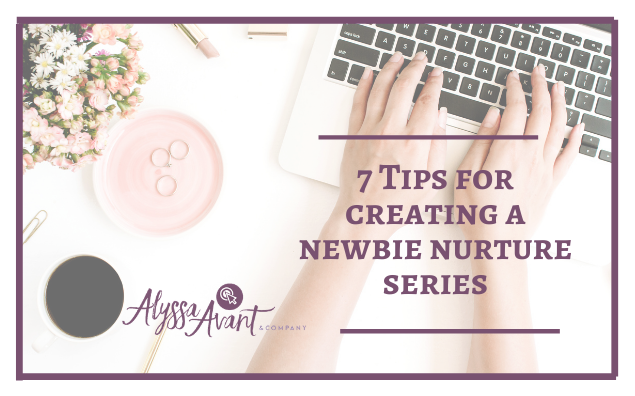 7 Tips for Creating a Newbie Nurture Series