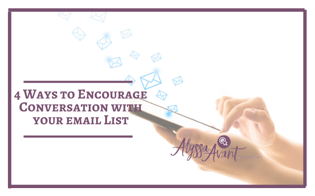 4 Ways to Encourage Conversation with Your Email List