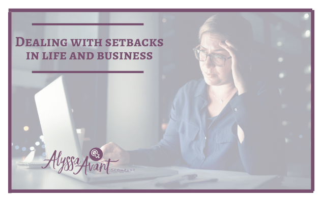 Dealing with Setbacks in Life & Business