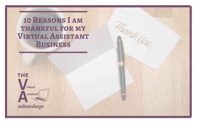 10 Reasons I am Thankful for my VA Business