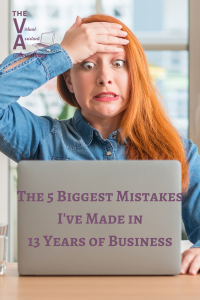 The 5 Biggest Mistakes I've Made in 13 Years in Business