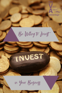 Be Willing to Invest in Your Business