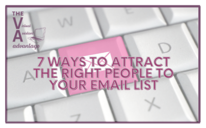 7 ways to attract the right clients to your email list