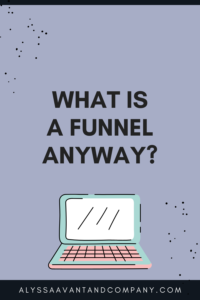 What is a Funnel Anyway
